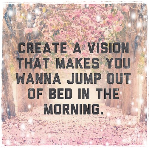 create a vision, bed quote